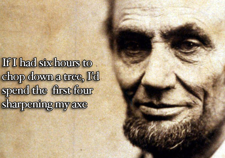 Wise words Abe...Wise words...
